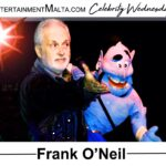 Frank O'Neil - Entertainment Malta Celebrity Wednesdays