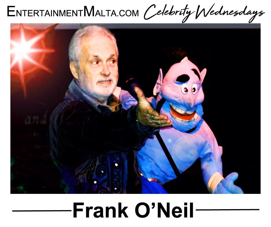 Frank O'Neil - Entertainment Malta Celebrity Wednesdays